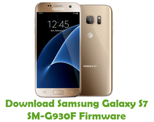 Download Samsung Galaxy S7 SM-G930F Firmware