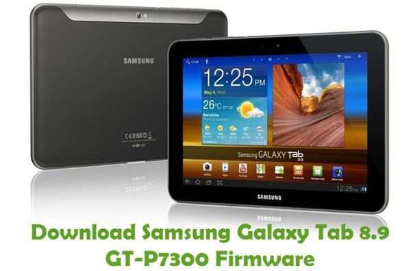 Download Samsung Galaxy Tab 8.9 GT-P7300 Stock ROM