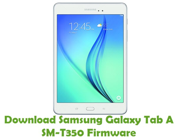 Download Samsung Galaxy Tab A SM-T350 Stock ROM