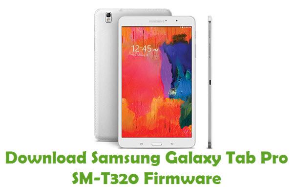 Download Samsung Galaxy Tab Pro SM-T320 Stock ROM