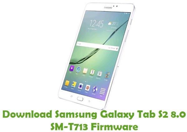 Download Samsung Galaxy Tab S2 8.0 SM-T713 Stock ROM