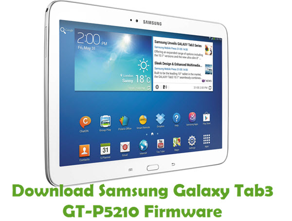 Download Samsung Galaxy Tab3 GT-P5210 Stock ROM