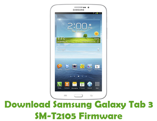 Download Samsung Galaxy Tab3 SM-T2105 Stock ROM