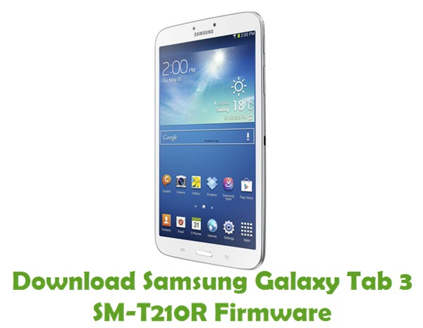 Download Samsung Galaxy Tab3 SM-T210R Stock ROM