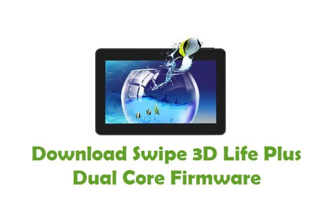 Download Swipe 3D Life Plus Dual Core Firmware