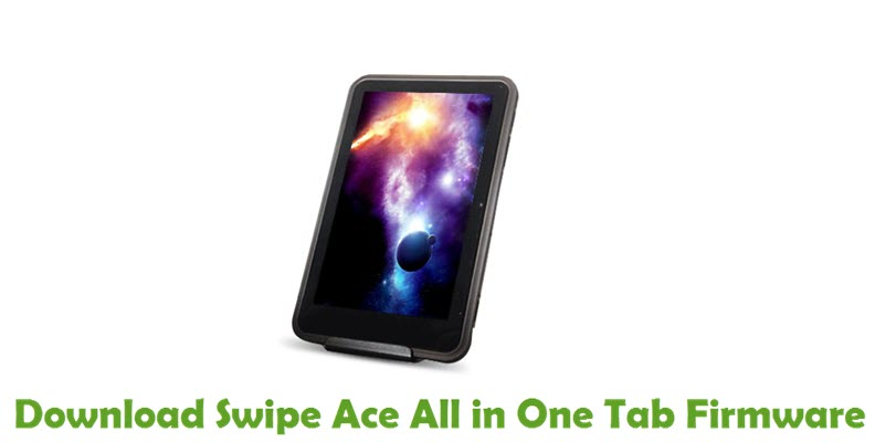 Download Swipe Ace All in One Tab Firmware
