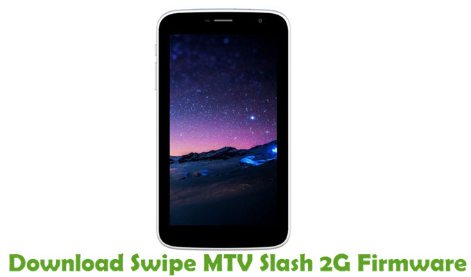 Download Swipe MTV Slash 2G Firmware