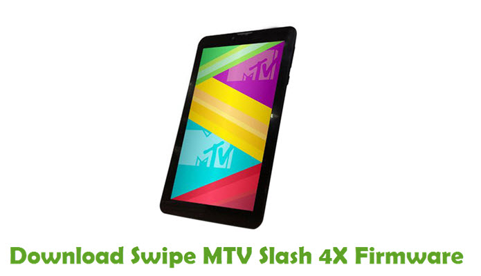 Download Swipe MTV Slash 4X Firmware