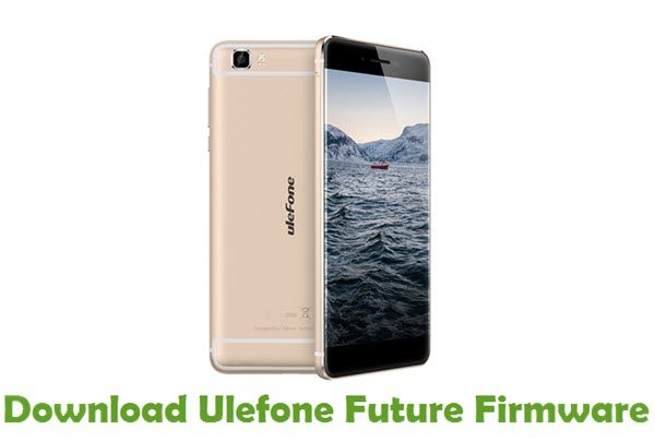 Download Ulefone Future Firmware