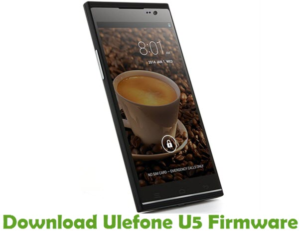 Download Ulefone U5 Firmware