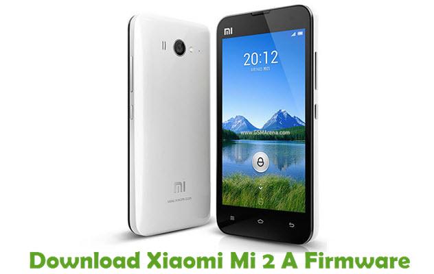 Download Xiaomi Mi 2 A Firmware