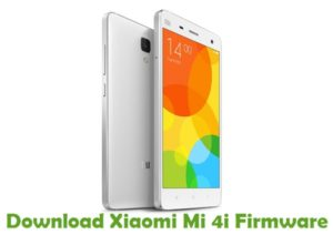 Download Xiaomi Mi 4i Firmware - Android Stock ROM Files