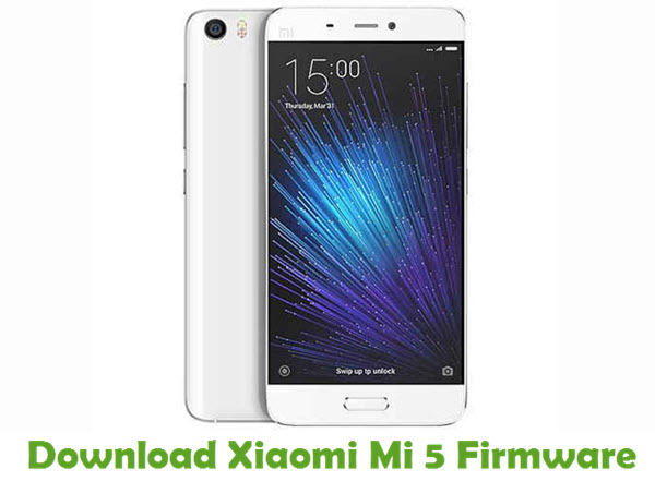 Download Xiaomi Mi 5 Firmware