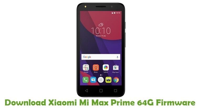 Download Xiaomi Mi Max Prime 64G Firmware