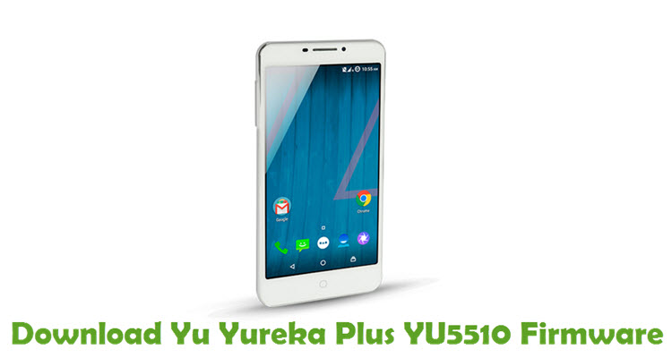 Download Yu Yureka Plus YU5510 Firmware