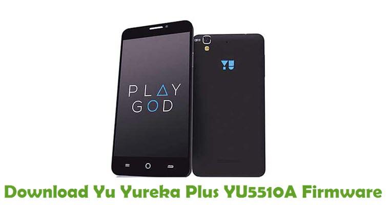 Download Yu Yureka Plus YU5510A Firmware