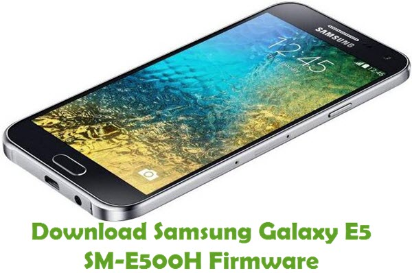 DownloadSamsung Galaxy E5 SM-E500H Stock ROM