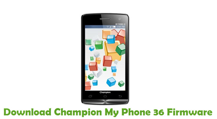 Download Champion My Phone 36 Firmware