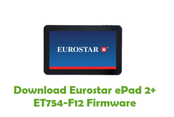 Download Eurostar ePad 2+ ET754-F12 Firmware