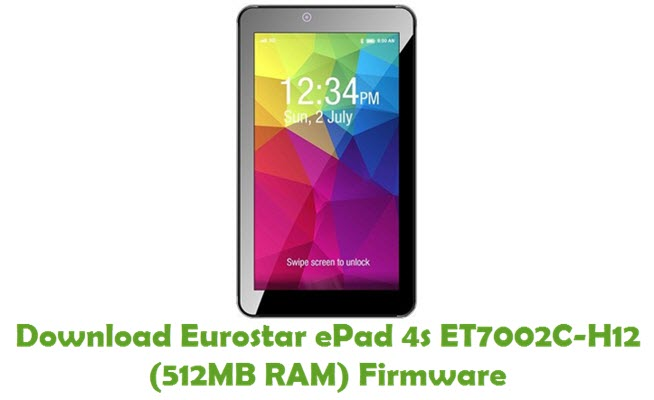 Download Eurostar ePad 4s ET7002C-H12 (512MB RAM) Firmware