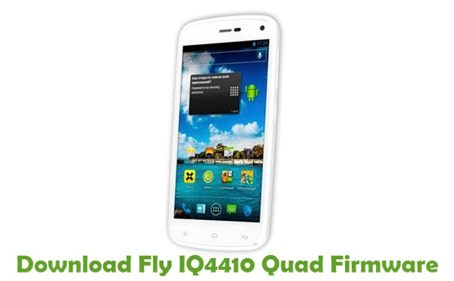 Download Fly IQ4410 Quad Firmware