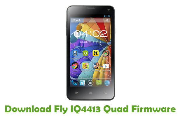 Download Fly IQ4413 Quad Firmware