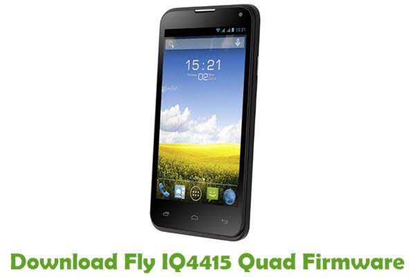 Download Fly IQ4415 Quad Firmware