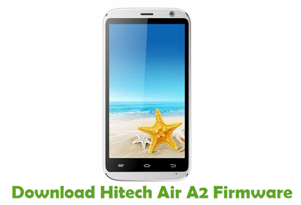Download Hitech Air A2 Stock ROM