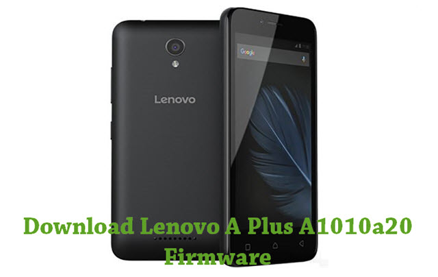 Download Lenovo A Plus A1010a20 Stock ROM