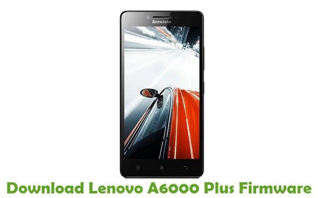 Download Lenovo A6000 Plus Stock ROM