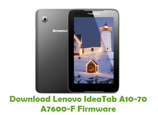 Download Lenovo IdeaTab A10-70 A7600-F Firmware