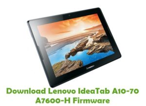 Download Lenovo IdeaTab A10-70 A7600-H Firmware - Stock ROM