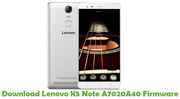 Download Lenovo K5 Note A7020A40 Stock ROM
