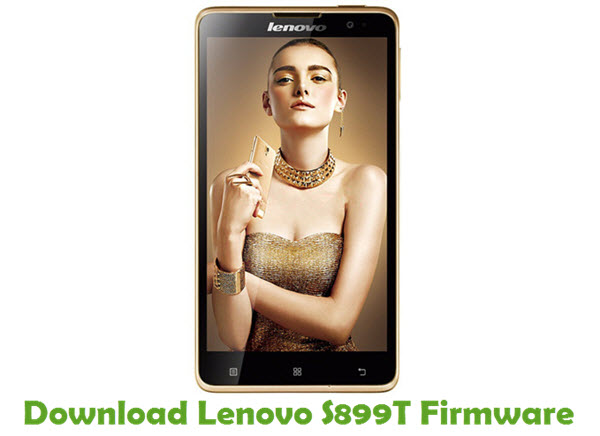 Download Lenovo S899T Stock ROM