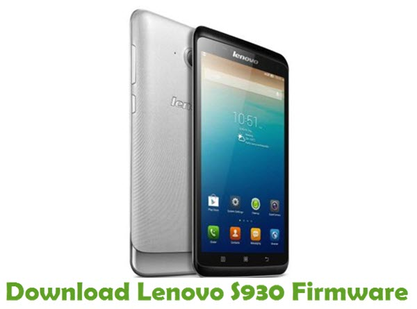 Download Lenovo S930 Stock ROM