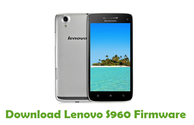 Download Lenovo S960 Stock ROM