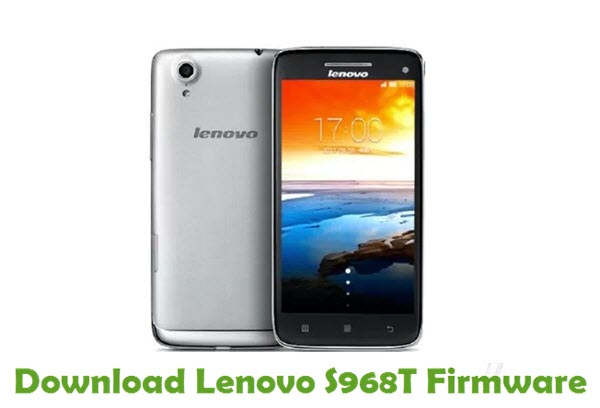 Download Lenovo S968T Stock ROM