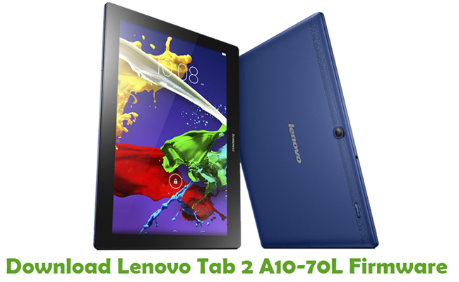 Download Lenovo Tab 2 A10-70L Stock ROM