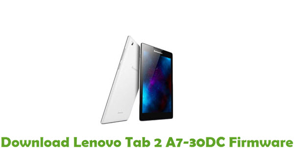 Download Lenovo Tab 2 A7-30DC Stock ROM