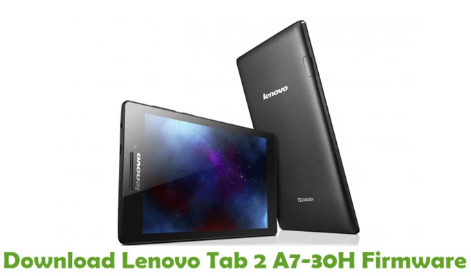 Download Lenovo Tab 2 A7-30H Stock ROM