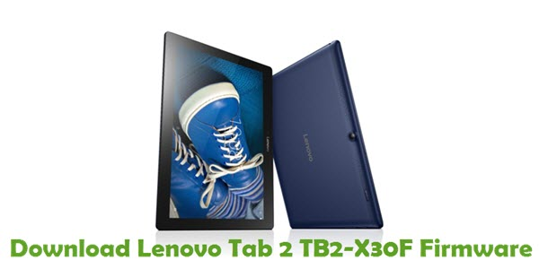 Download Lenovo Tab 2 TB2-X30F Stock ROM