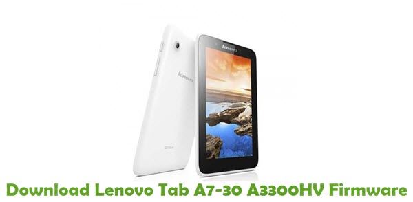 Download Lenovo Tab A7-30 A3300HV Stock ROM