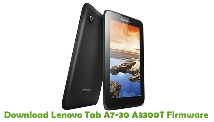 Download Lenovo Tab A7-30 A3300T Stock ROM