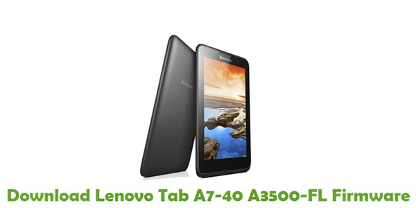 Download Lenovo Tab A7-40 A3500-FL Stock ROM