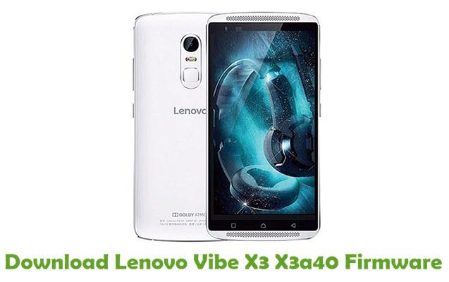 Download Lenovo Vibe X3 X3a40 Stock ROM