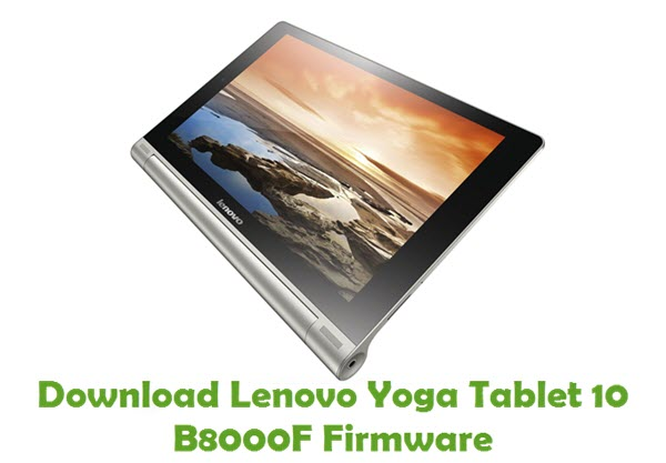 Download Lenovo Yoga Tablet 10 B8000F Stock ROM