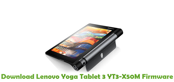 Download Lenovo Yoga Tablet 3 YT3-X50M Stock ROM