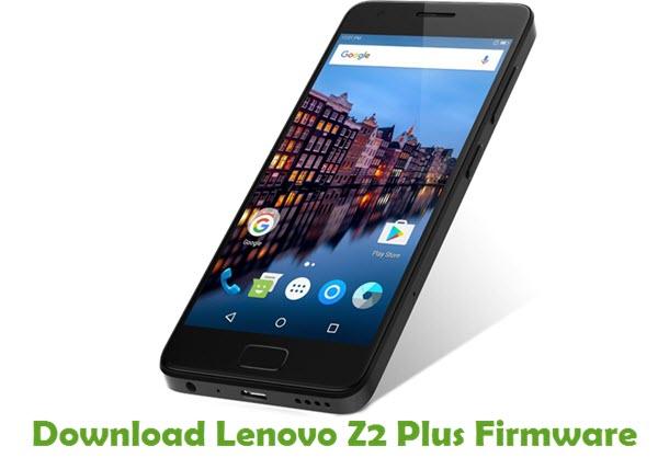 Download Lenovo Z2 Plus Stock ROM