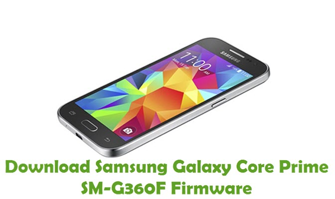 Download Samsung Galaxy Core Prime SM-G360F Firmware