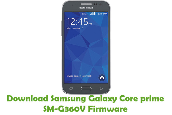 Download Samsung Galaxy Core prime SM-G360V Firmware